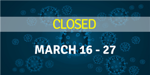 Closed March 16-27